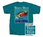 Tried & True On The Fly Fishing T-Shirt SMALL