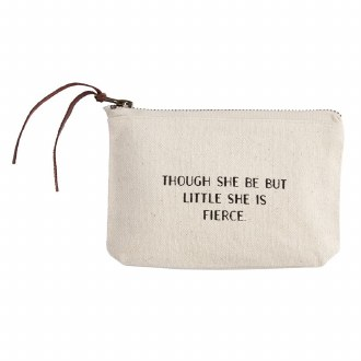 Canvas Pouch: Though She Be But Little She is Fierce