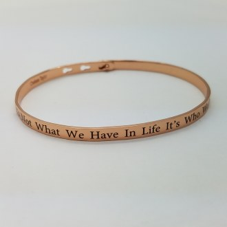 It's Not What We Have, It's Who... (Rose Gold)