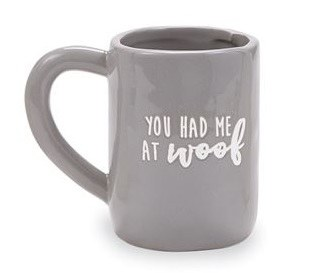 Had Me at Woof Mug