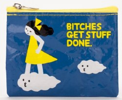 Coin Purse Bitches Get Stuff