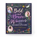 Bold and Brave Women from Shakespeare