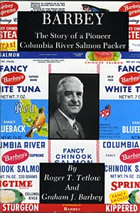 Barbey The Story of a Pioneer Columbia River Salmon Packer