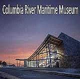 Columbia River Maritime Museum Guide