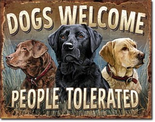 Dogs Welcome Tin Sign