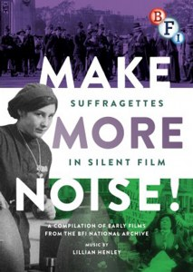Make More Noise Suffragettes in Silent Film DVD