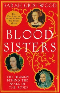 Blood Sisters : The Women Behind the Wars of the Roses