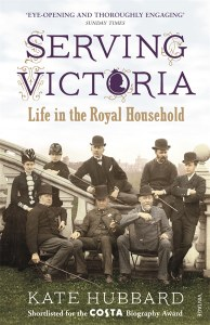 Serving Victoria : Life in the Royal Household