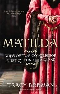 Matilda : Queen of the Conqueror