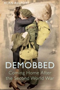 Demobbed : Coming Home After the Second World War
