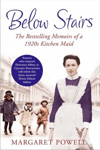 Below Stairs : The Bestselling Memoirs of a 1920s Kitchen Maid