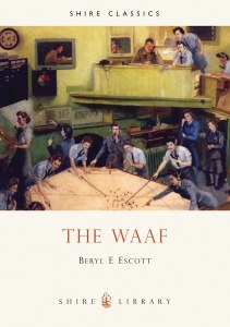 WAAF : A History of the Women's Auxiliary Airforce in the Second World War