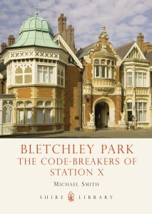 Bletchley Park : The Code Breakers of Station X
