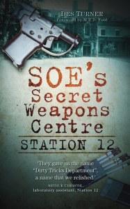 SOE's Secret Weapon Centre : Station 12