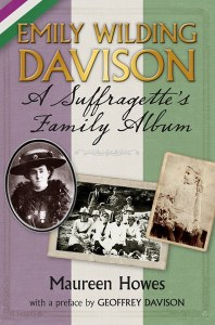 Emily Wilding Davidson : A Suffragette's Family Album