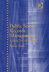 Public Sector Records Management. A Practical Guide.  Public Sector Records Management: A Practical Guide