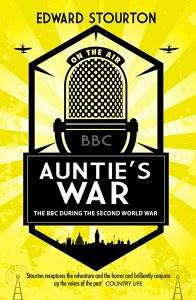 Auntie's War: The BBC in the Second World War