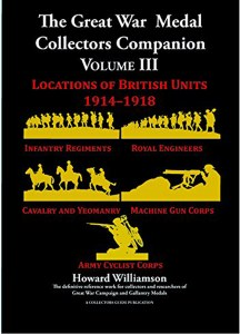 The Great War Medal Collectors Companion Volume 3