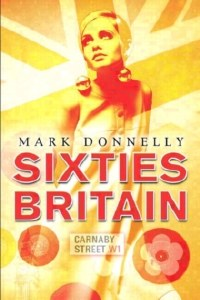 Sixties Britain: Culture, Society and Politics