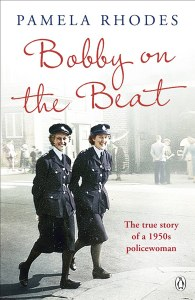Bobby On The Beat : The True Story of a 1950s Policewoman