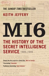 MI6 : The History of the Secret Intelligence Service 1909-1949