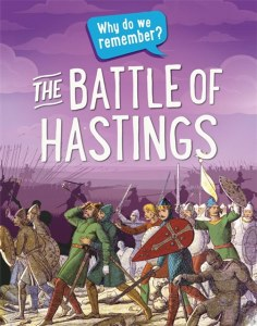 Why Do We Remember The Battle of Hastings