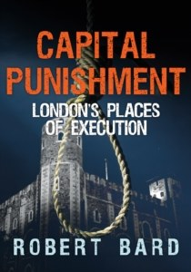 Capital Punishment: London's Places Of Execution