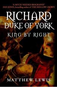 Richard Duke of York: King By Right