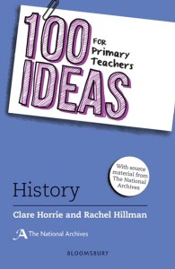 100 Ideas For Primary Teachers History