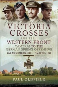 Victoria Crosses on the Western Front Cambrai to the German Spring Offensive
