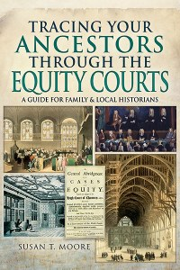 Tracing Your Ancestors Through The Equity Courts