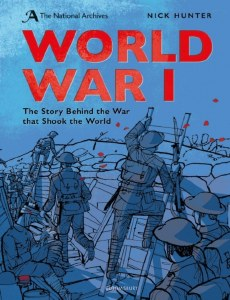 World War I: The Story Behind the War that Shook the World