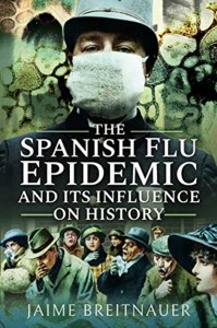 The Spanish Flu Epedemic and Its Influence on History