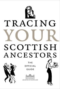 Tracing Your Scottish Ancestors The Official Guide 6th Edition
