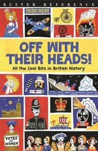 Off With Their Heads! All The Cool Bits In British History