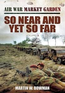 Air War Market Garden : So Near and Yet So Far