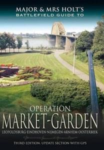 Major & Mrs Holt's Battlefield Guide to Operation Market-Garden