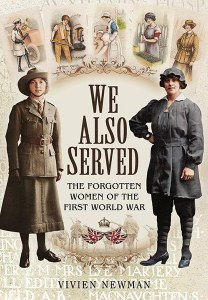 We Also Served: The Forgotten Women Of The First World War