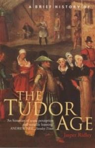 A Brief History of the Tudor Age