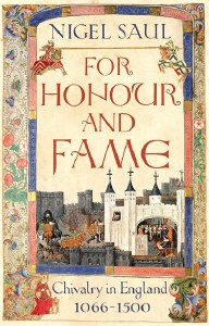 For Honour And Fame : Chivalry in England 1066-1500