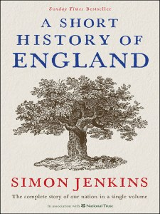 A Short History of England : The Complete Story of Our Nation in a Single Volume