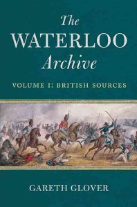 The Waterloo Archive Volume I : British Sources