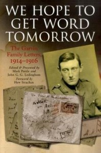 We Hope To Get Word Tomorrow : Garvin Family Letters 1914-16
