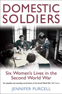 Domestic Soldiers : Six Women's Lives In The Second World War