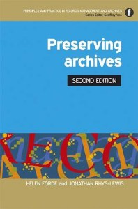 Preserving Archives : Principles and Practice in Records Management and Archives