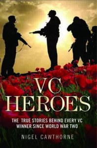 VC Heroes: The True Stories Behind Every VC Winner Since WW2