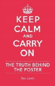 Keep Calm And Carry On: The Truth Behind The Poster