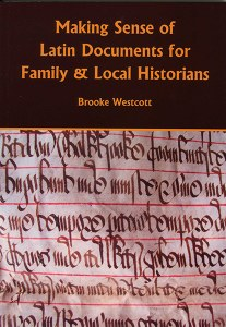 Making Sense Of Latin Documents For Family And Local Historians