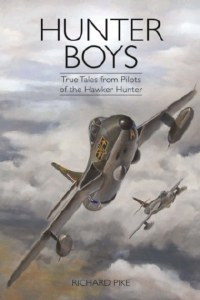 Hunter Boys: True Tales From Pilots Of The Hawker Hunter