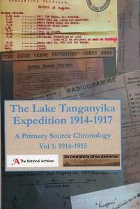 Lake Tanganyika Expedition 1914-1917 Volume 1